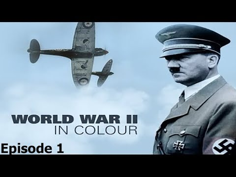 World War II In Colour: Episode 1 - The Gathering Storm (WWII Documentary)