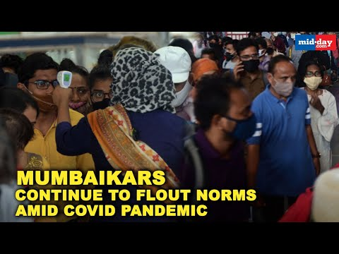 Mumbaikars continue to flout norms amid COVID pandemic