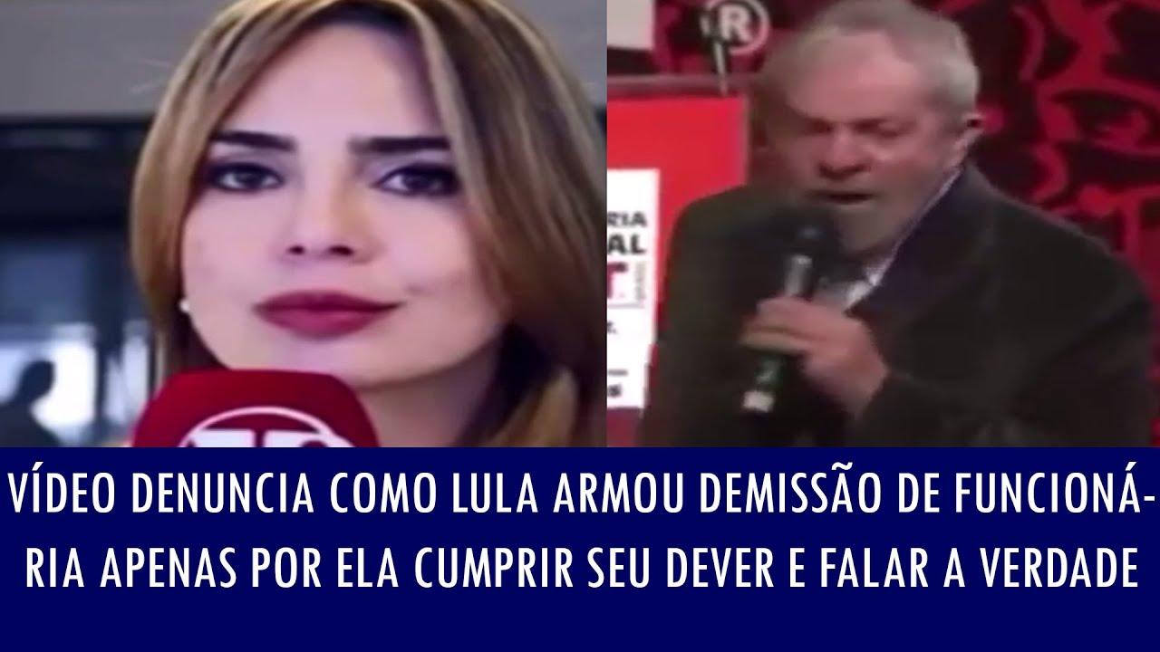 Vídeo denuncia como Lula armou demissão de funcionária apenas por ela cumprir seu dever e falar..