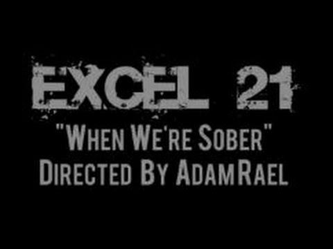 EXcel 21 - When We're Sober - Official Music Video | Directed by Adam Rael