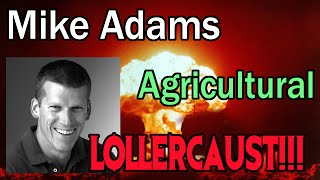 Mike Adams and the Agricultural Lollercaust