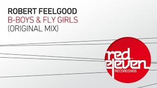 Robert Feelgood - B-Boys & Fly Girls (Original Mix)
