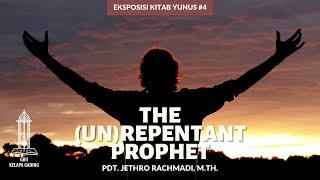 Eksposisi Kitab Yunus 4 Nabi Yang Pura Pura Bertobat Pdt Jethro Rachmadi Griikg