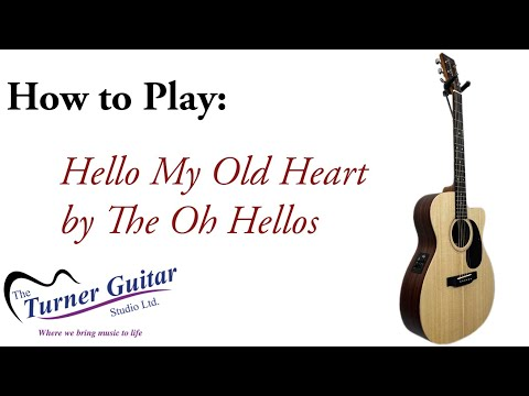 How to play Hello My Old Heart by The Oh Hellos