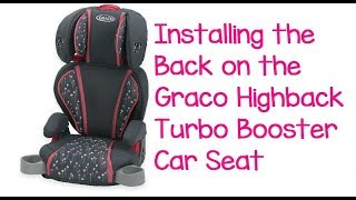 Assembling The Graco Highback Turbo Booster Seat