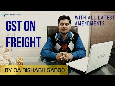 GST on freight -With all latest amendments