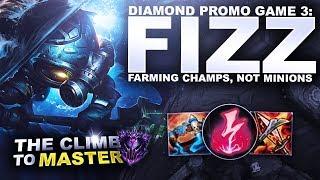 DIAMOND PROMO GAME 3: FIZZ! - Climb to Master S9 | League of Legends
