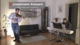 II. Livestream Konzert - aus dem Wohnzimmer vom ENSEMBLE ROYAL