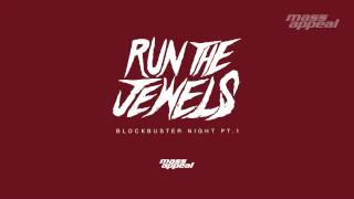 """Run The Jewels - """"Blockbuster Night Part 1"""""""