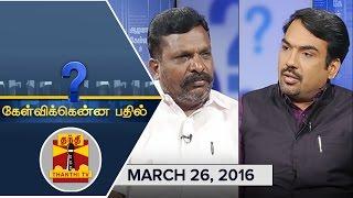 Kelvikkenna Bathil 26-03-2016 Exclusive Interview with VCK Chief Thol. Thirumavalavan 26-03-2016 Thanthi Tv shows full episode video 26th March 2016