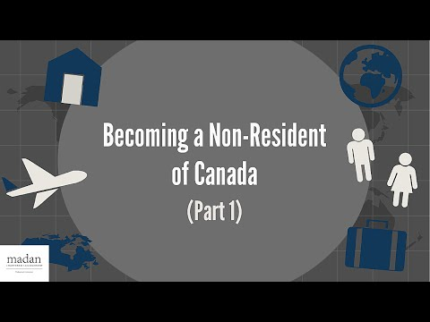 Becoming a Non-Resident of Canada (Part 1)