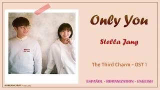 Stella Jang - Only You   The Third Charm OST 1   Lyrics: Español - Rom - English