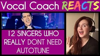 Vocal Coach Reacts to 12 Top Singers Who Really Don't Need Autotune