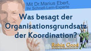 Was besagt der Organisationsgrundsatz der Koordination?
