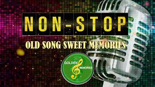 Non-Stop Old Song Sweet Memories - Oldies But Goodies Non Stop Medley #01