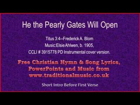 He The Pearly Gates Will Open(Love Divine So Great) - Hymn Lyrics & Music