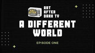 Art After Dark TV - Episode One - A Different World w/ Tamas Vamas, Maddy Ipema, Josh Jonez, Erin...