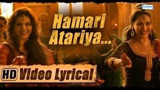 Hamari Atariya | Lyrical | Madhuri Dixit Huma Qureshi | Dedh Ishqiya | HD