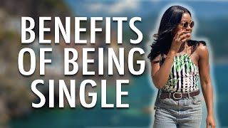 THE BENEFITS OF BEING SINGLE (2019): How to be single and love it!