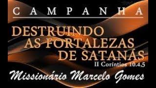 """""""ORAÇÃO"""" Para """"DESTRUIR AS FORTALEZAS DE SATANÁS"""" com o Missionário Marcelo Gomes."""