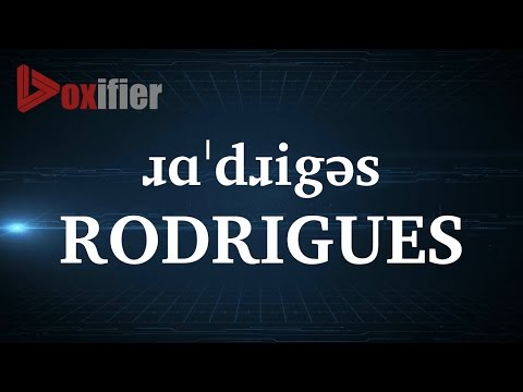 How to Pronunce Rodrigues in English - Voxifier.com