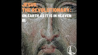 """Jesus the Revolutionary"" Part 3, Pt. Gabriel Gutierrez"