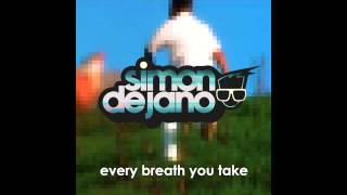 Simon de Jano - Every Breathe You Take // FREE DOWNLOAD