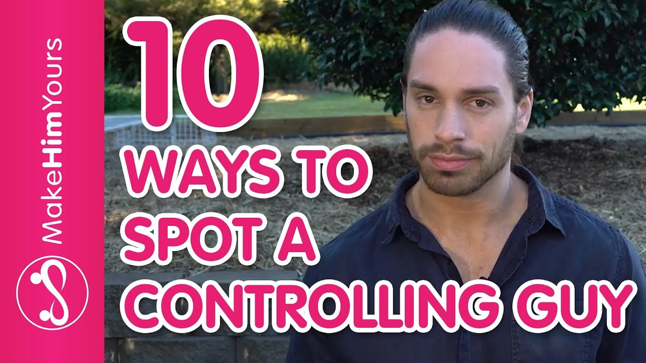 How to spot a controlling man