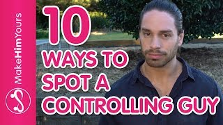 How To Spot A Controlling Guy – Top 10 Warning Signs Of A Controlling Guy | Male Personality Types