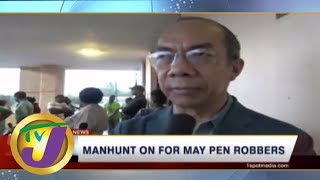 TVJ News: Manhunt on for May Pen Robbers - May 27 2019