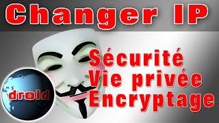 Changer d'adresse IP et sécuriser ma connexion internet facilement.
