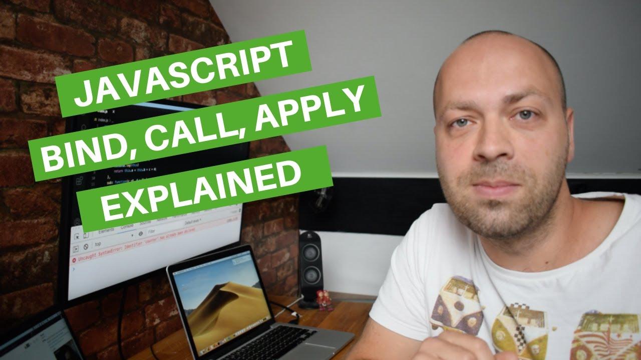 JavaScript Bind Call Apply Explained