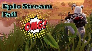 Fortnite epic Stream Fail !!!!!