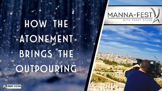 How the Atonement brings the Outpouring   Episode 964