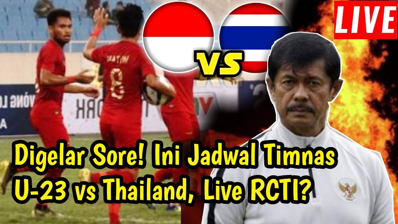 Live Rcti Timnas Indonesia U23 Vs Thailand Sea Games 2019