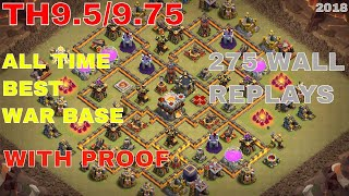 New Best TH9.5/9.75 Anti 3 star War Base #8 | 275 wall | with proof| CLASH OF CLANS | 2018 |