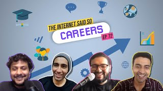 The Internet Said So | EP 72 | Careers and India Win!