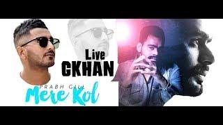 GKhan || Mere Kol ||  Prabh Gill Song ਤੇ ਪੈਸਿਆ ਦੀ ਹੋਈ ਬਰਸਾਤ !!