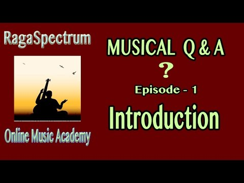 Musical Questions and Answers | Episode 1 (Introduction) | By Raga Spectrum Online Music Academy