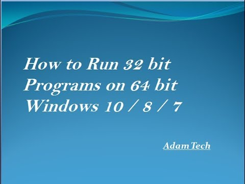 How To Run 32 Bit Programs On 64 Bit Windows 10