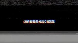 Low Budget Music Videos Video