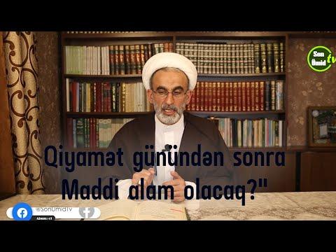 """Qiyamət günündən sonra Maddi alam olacaq?"""" Ustad Hacı Əhliman"""