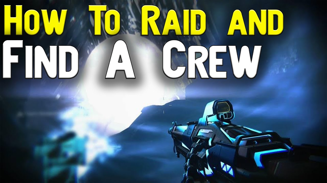 How To Raid Find A Group Or A Crew Destiny Tips Doovi