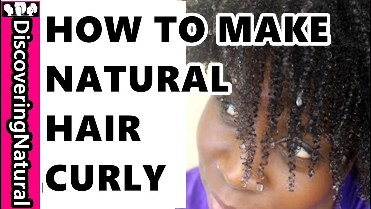 HOW TO MAKE NATURAL HAIR CURLY without CHEMICALS