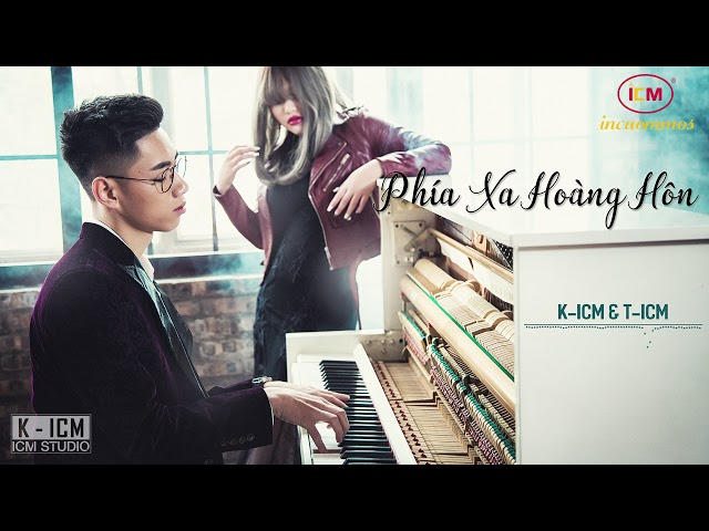 PHÍA XA HOÀNG HÔN | K-ICM x T-ICM | Official Video Audio