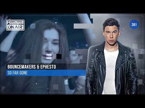 BounceMakers & Ephesto - So Far Gone [HARDWELL ON AIR PREMIERE]