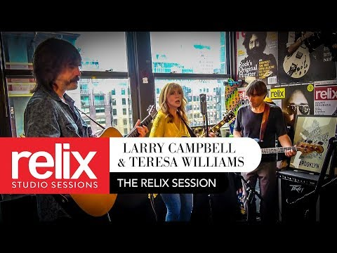 Larry Campbell & Teresa Williams - The Relix Session