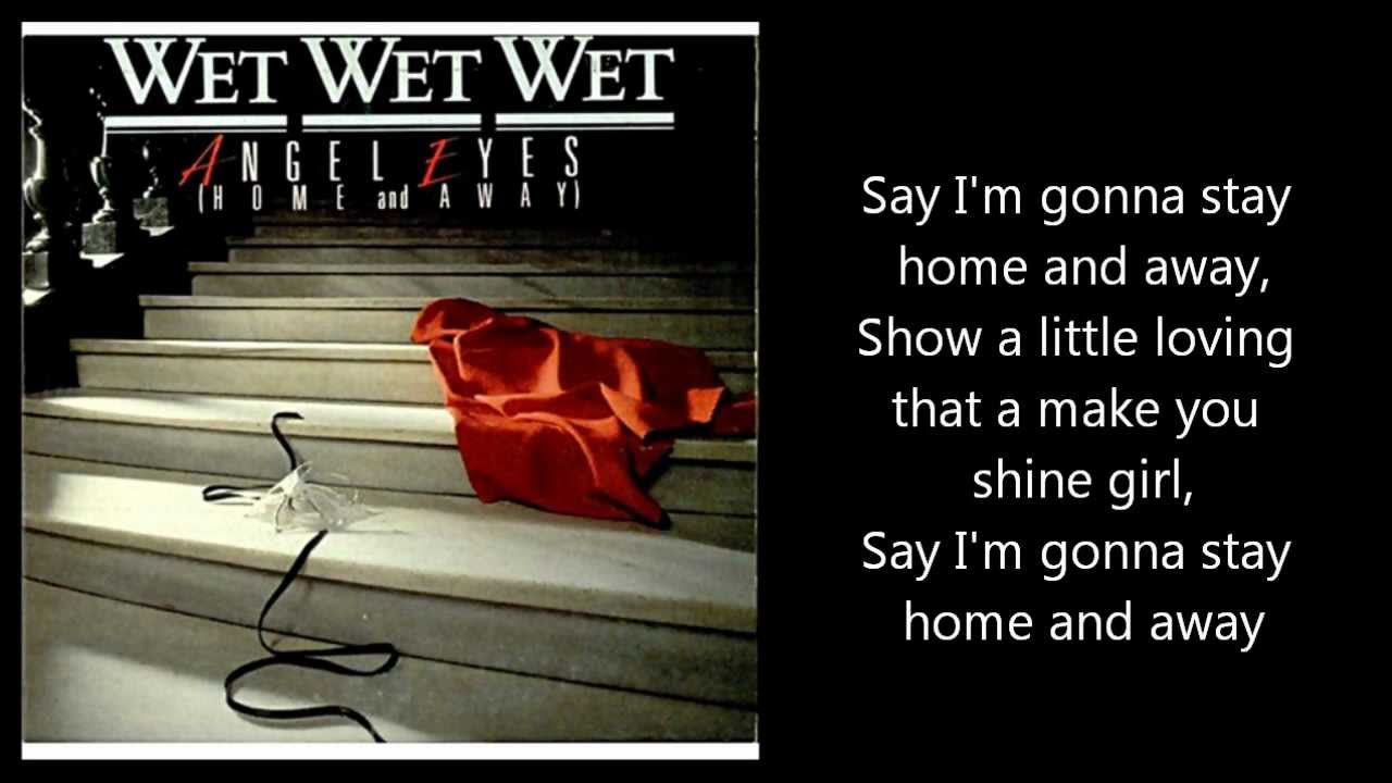 Wet Wet Wet Angel Eyes Home And Away With Lyrics Chords Chordify