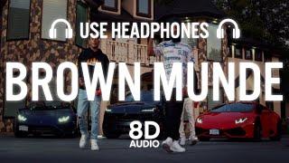 BROWN MUNDE (8D AUDIO) - AP DHILLON | GURINDER GILL | SHINDA KAHLON | GMINXR