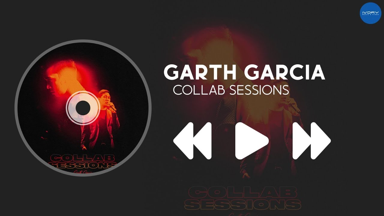 Garth Garcia - Collab Sessions EP (Album Preview)